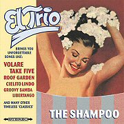 El Trio - The Shampoo